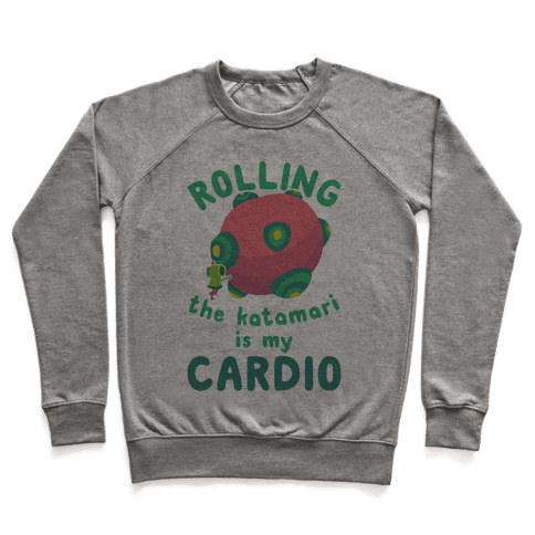 Rolling The Katamari Is My Cardio Pullover