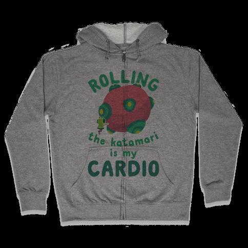 Rolling The Katamari Is My Cardio Zip Hoodie