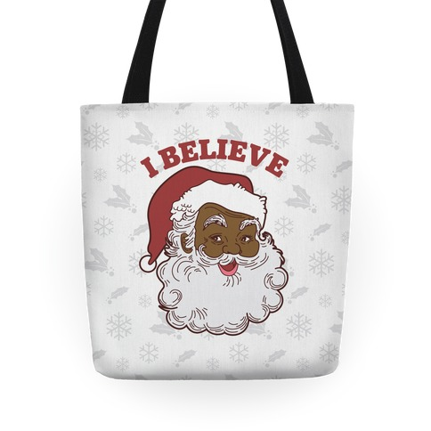 I Believe in Santa Claus Tote