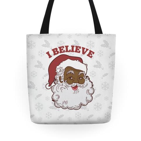 I Believe in Santa Claus Tote