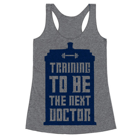Training to be the Next Doctor (Dr.Who) Racerback Tank Top
