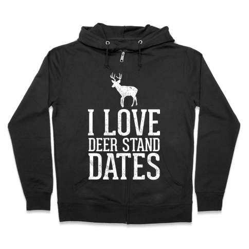 I Love Deer Stand Dates Zip Hoodie