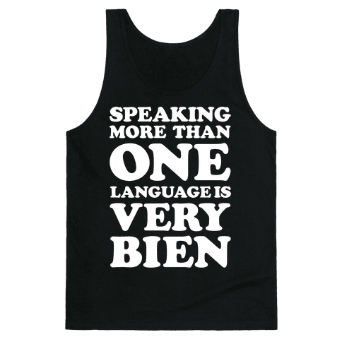 Speaking More Than One Language is Very Bien White Tank Top