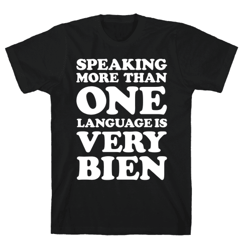 Speaking More Than One Language is Very Bien White Mens T-Shirt