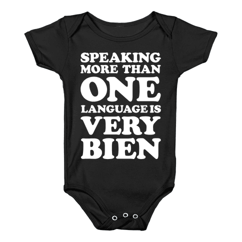 Speaking More Than One Language is Very Bien White Baby Onesy