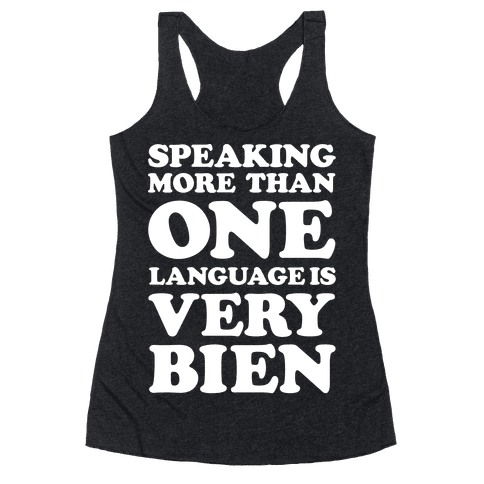 Speaking More Than One Language is Very Bien White Racerback Tank Top