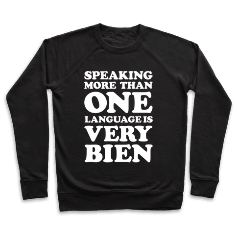 Speaking More Than One Language is Very Bien White Pullover