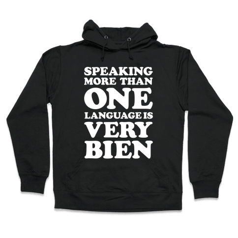 Speaking More Than One Language is Very Bien White Hooded Sweatshirt