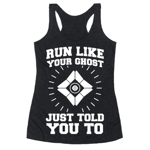 Run Like Your Ghost Just Told You to Racerback Tank Top