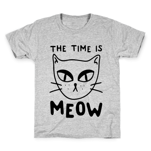 The Time Is Meow Kids T-Shirt
