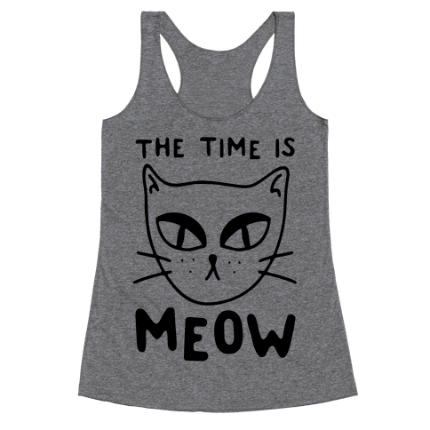 The Time Is Meow Racerback Tank Top
