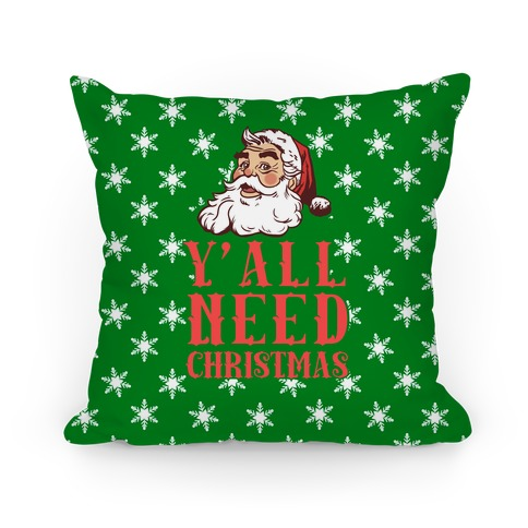 Y'All Need Christmas Pillow
