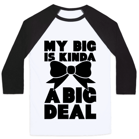 My Big Is Kinda A Big Deal Baseball Tee