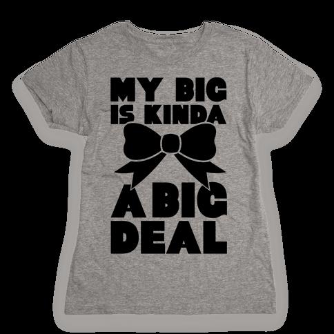 My Big Is Kinda A Big Deal Womens T-Shirt