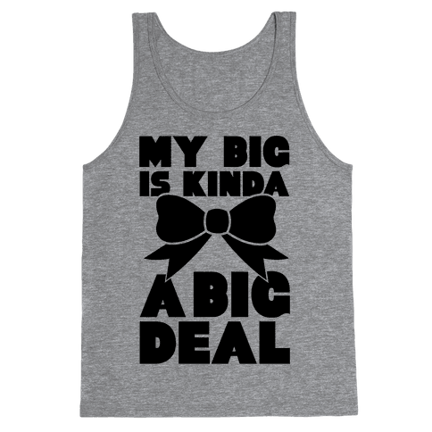 My Big Is Kinda A Big Deal Tank Top