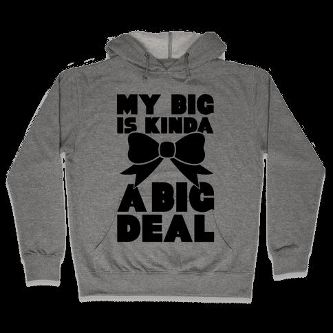 My Big Is Kinda A Big Deal Hooded Sweatshirt