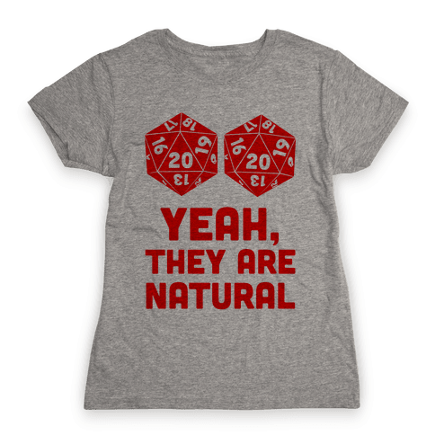 Yeah, They are Natural Womens T-Shirt