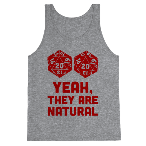 Yeah, They are Natural Tank Top