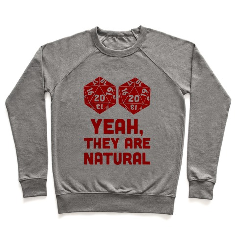 Yeah, They are Natural Pullover