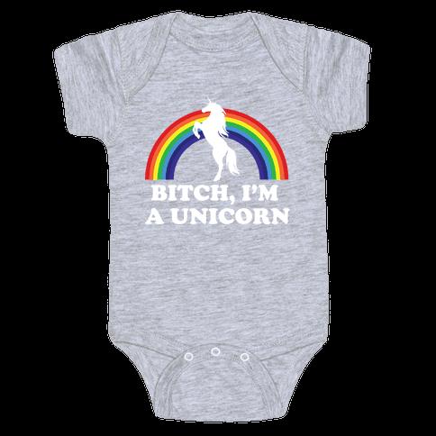 Bitch, I'm a Unicorn Baby One-Piece