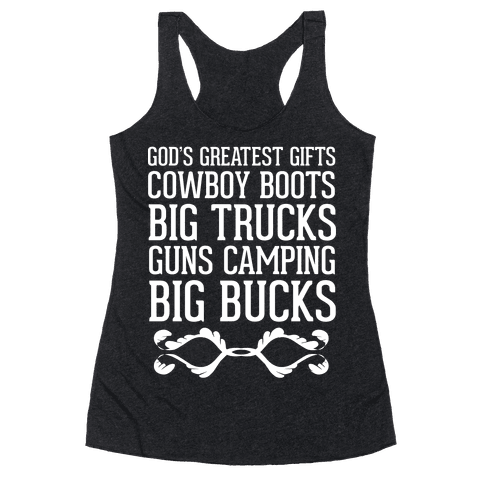 God's Greatest Gifts Cowboy Boots Big Trucks Guns Camping Big Bucks Racerback Tank Top