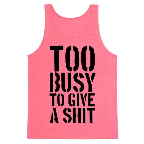 Too Busy To Give A Shit Tank Top