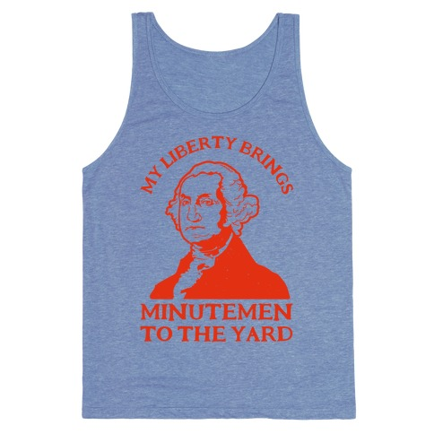 My Liberty Brings Minutemen to the Yard Tank Top