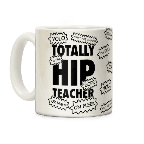 Totally Hip Teacher Coffee Mug