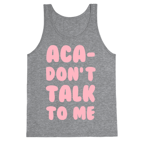 Aca-Don't Talk to Me Tank Top