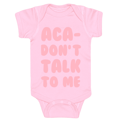 Aca-Don't Talk to Me Baby Onesy