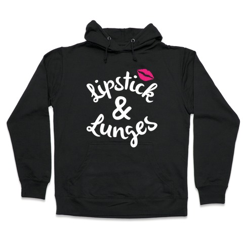 Lipstick And Lunges Hooded Sweatshirt