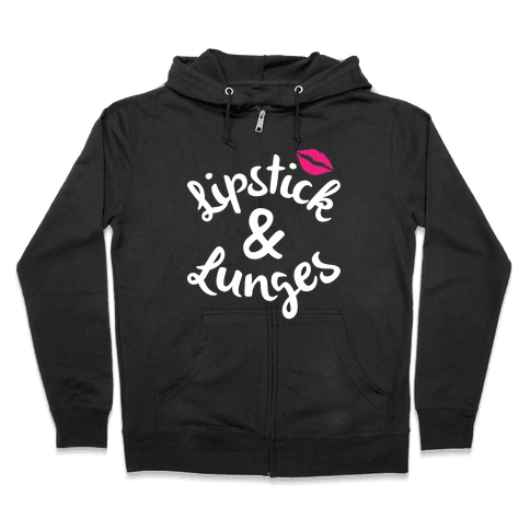 Lipstick And Lunges Zip Hoodie