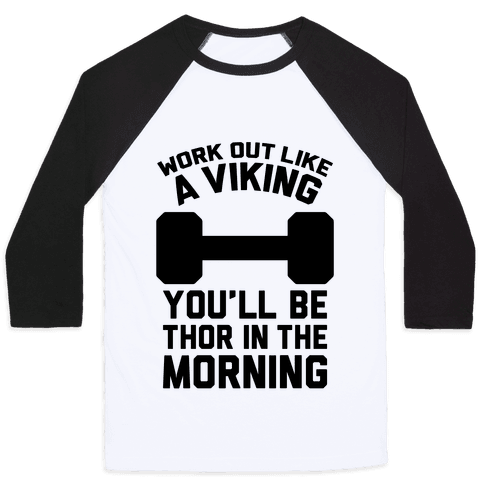 Work Out Like A Viking Baseball Tee