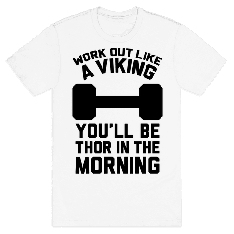 Work Out Like A Viking Mens T-Shirt