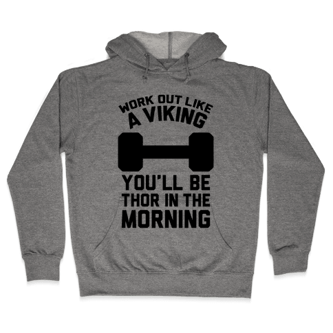 Work Out Like A Viking Hooded Sweatshirt