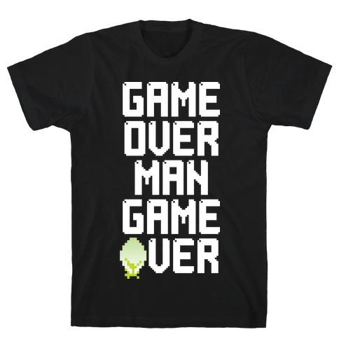 Game Over Man T-Shirt