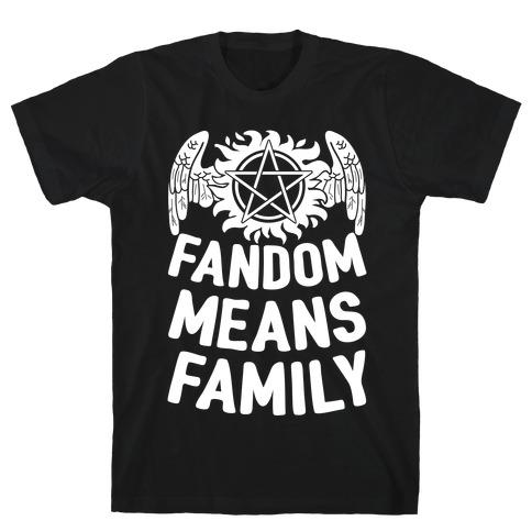 Fandom Means Family (Supernatural) T-Shirt