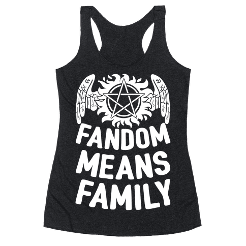 Fandom Means Family (Supernatural) Racerback Tank Top