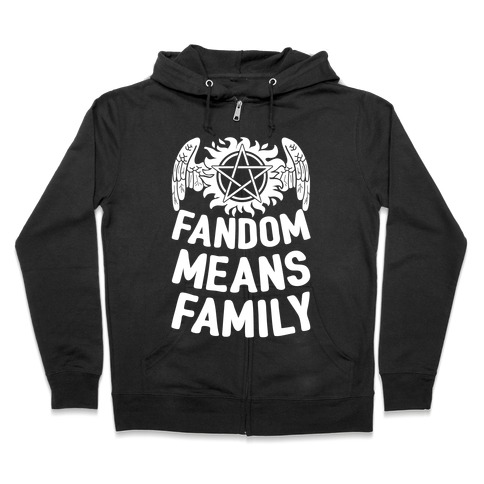 Fandom Means Family (Supernatural) Zip Hoodie