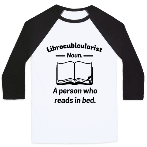 Librocubicularist - a Person Who Reads in Bed Baseball Tee
