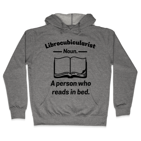 Librocubicularist - a Person Who Reads in Bed Hooded Sweatshirt