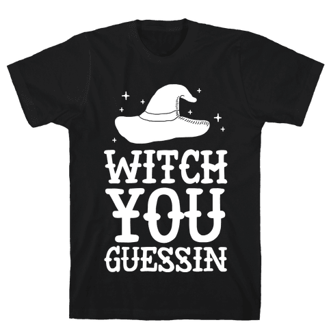 Witch You Guessin' Mens T-Shirt