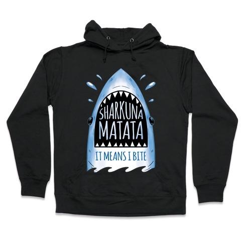Sharkuna Matata Hooded Sweatshirt