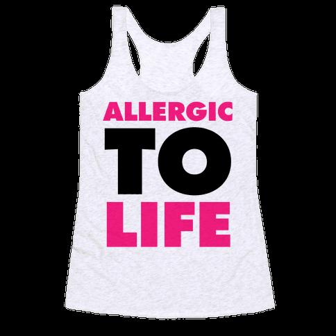 Allergic To Life Racerback Tank Top