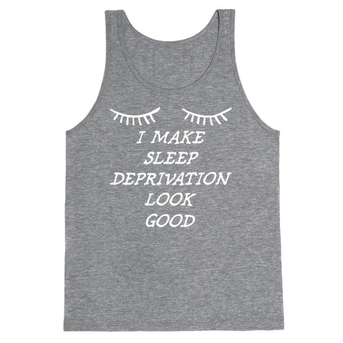 Sleep Deprivation Tank Top