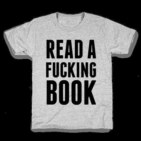 Read A F***ing Book Kids T-Shirt