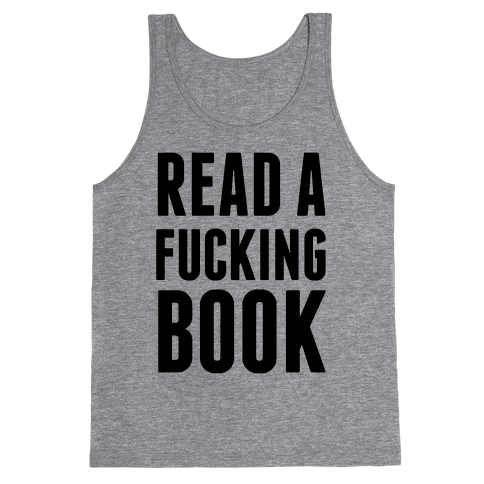 Read A F***ing Book Tank Top
