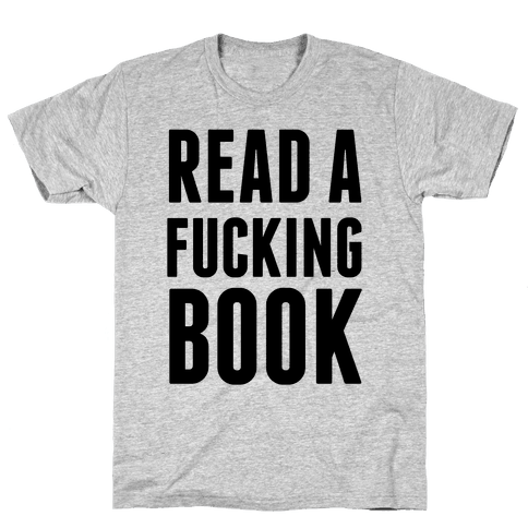Read A F***ing Book Mens T-Shirt