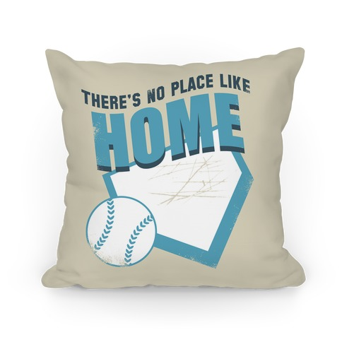 There's No Place Like Home (Blue) Pillow