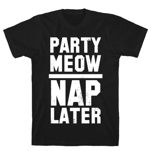 Party Meow Nap Later (Vintage) Mens T-Shirt